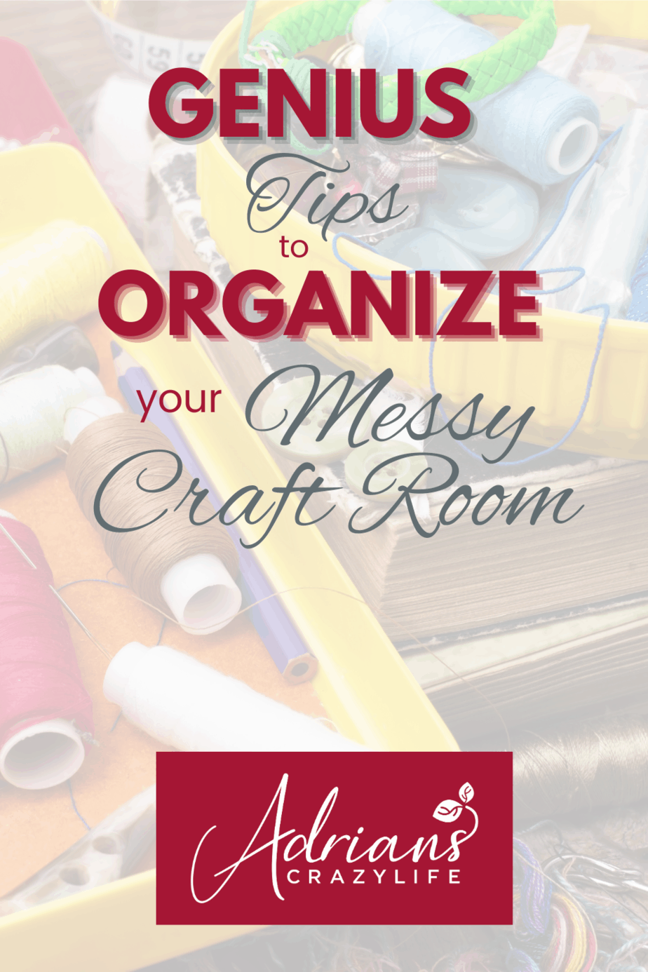 Organize Your Messy Craft Room or Craft Stash