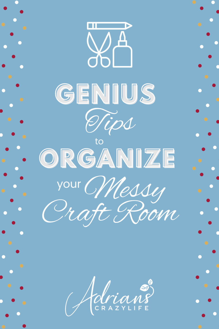 Genius Tips to Organize Your Messy Craft Room