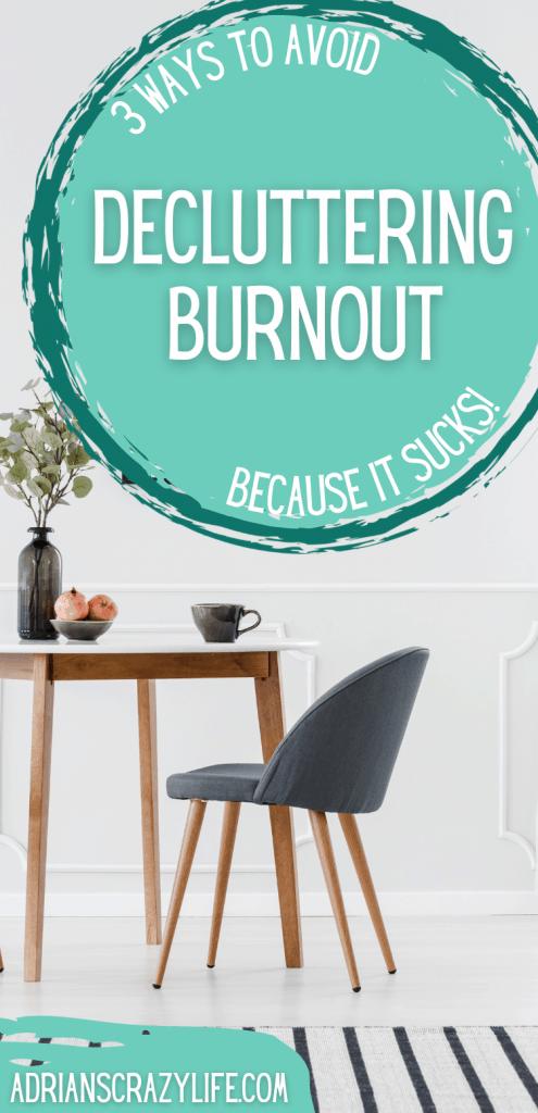 3 Ways to Avoid Decluttering Burnout