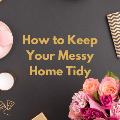 Keep your messy home tidy