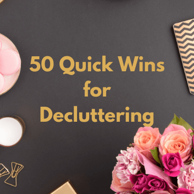 Quick Wins for Decluttering